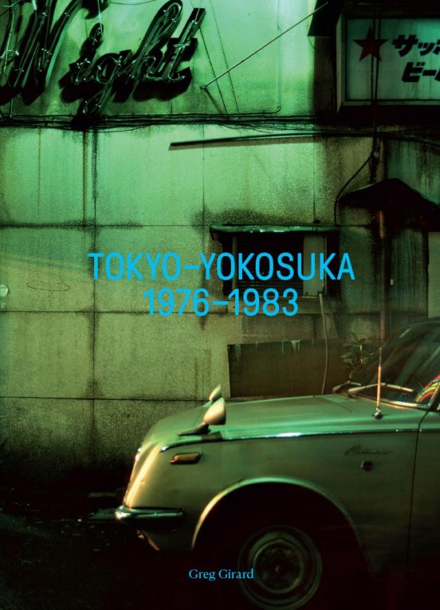 Greg Girard Tokyo-Yokosuka 1976-1983